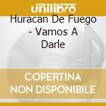 Vamos a darle - percussioni cd musicale di Huracan de fuego (venezuela)