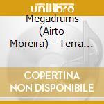 Terra nova - moreira airto hussain zakir percussioni cd musicale di Mega drums (airto moreira)