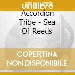 Sea of reeds cd musicale di Tribe Accordion