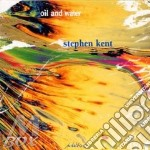 Oil and water cd musicale di Stephen kent (didger