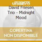 Midnight mood cd musicale di David friesen trio