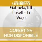 EL VIAJE cd musicale di GABRIELA
