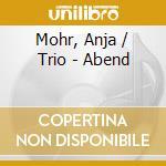 ABEND cd musicale di ANJA MOHR TRIO