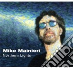 NOTHERN LIGHTS cd musicale di MIKE MAINIERI