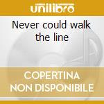 Never could walk the line cd musicale di Hisaw Eric