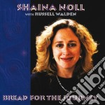 Bread for the journey cd musicale di Shaina Noll