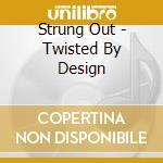 Twisted by design cd musicale di Out Strung