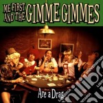 ARE A DRAG cd musicale di ME FIRST AND THE GIMME GIMMES