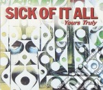 YOURS TRULY cd musicale di SICK OF IT ALL