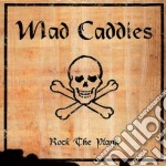 Mad Caddies - Rock The Plank cd musicale di MAD CADDIES
