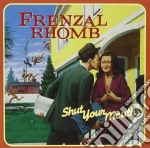 Shut your mouth cd musicale di Romb Frenzal