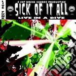 LIVE IN A DIVE cd musicale di SICK OF IT ALL