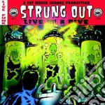 LIVE IN A DIVE cd musicale di STRUNG OUT
