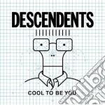 (LP VINILE) Cool to be you (lp) lp vinile di Descendents