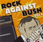 ROCK AGAINST BUSH VOL.2 cd musicale di ARTISTI VARI