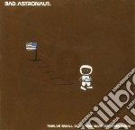 Twelve small steps one giant disappointment cd musicale di Astronauts Bad