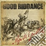 Good Riddance - My Republic cd musicale di GOOD RIDDANCE