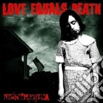 Nightamerica cd musicale di Love equals death