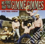 LOVE THEIR COUNTRY cd musicale di ME FIRST AND THE GIMME GIMMES
