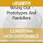 PROTOTYPES AND PAINKILLERS cd musicale di STRUNG OUT