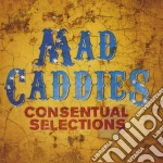Consentual selections cd musicale di Caddies Mad