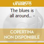 The blues is all around.. - cd musicale di Combo Hook's