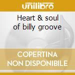 Heart & soul of billy groove cd musicale di Artisti Vari