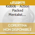 Action packed mentalist cd musicale di Kid 606