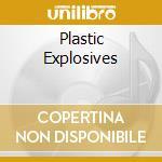 PLASTIC EXPLOSIVES                        cd musicale di CARIBBEANS