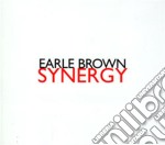 Earle Brown - Synergy cd musicale di Earle Browne