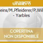 YARBLES                                   cd musicale di B.BEINS/M.PFLEIDERER