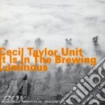 IT IS IN THE BREWING LUM.                 cd musicale di CECIL TAYLOR UNIT