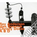 Ray Anderson  - A B D cd musicale di Anderson Ray