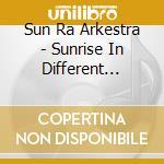 Sun Ra Arkestra - Sunrise In Different Dimensions cd musicale di SU RA ARKESTRA