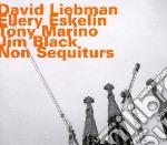 Non sequiturs cd musicale di Dave Liebman