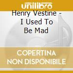 I used to be mad! cd musicale