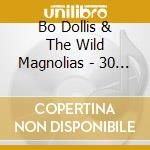 Bo Dollis & The Wild Magnolias - 30 Years And Still Wild cd musicale