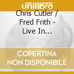 LIVE IN TRONDHEIM ETC.                    cd musicale di Chris/fred fr Cutler