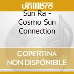 COSMO SUN CONNECTION                      cd musicale di Ra Sun