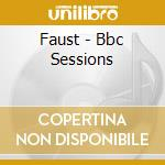 BBC SESSIONS                              cd musicale di FAUST