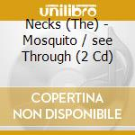 MOSQUITO/SEE THROUGH                      cd musicale di NECKS