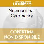 GYROMANCY                                 cd musicale di MNEMONISTS