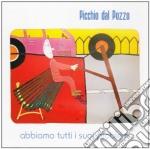 Picchio Dal Pozzo - Abbiamo Tutti I Suoi Problemi cd musicale di PICCHIO DAL POZZO