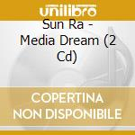 MEDIA DREAM                               cd musicale di Ra Sun