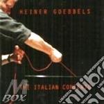 Heiner Goebbels - Italian Concerts cd musicale di Heiner Goebbels