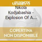 Explosion of a memory cd musicale di Nikola Kodjabashia