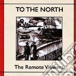 To the north cd musicale di Viewers Remote