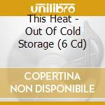 OUT OF COLD STORAGE                       cd musicale di Heat This