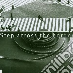 Frith, Fred - Step Across The Border cd musicale di Fred Frith