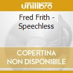 SPEECHLESS                                cd musicale di Fred Frith